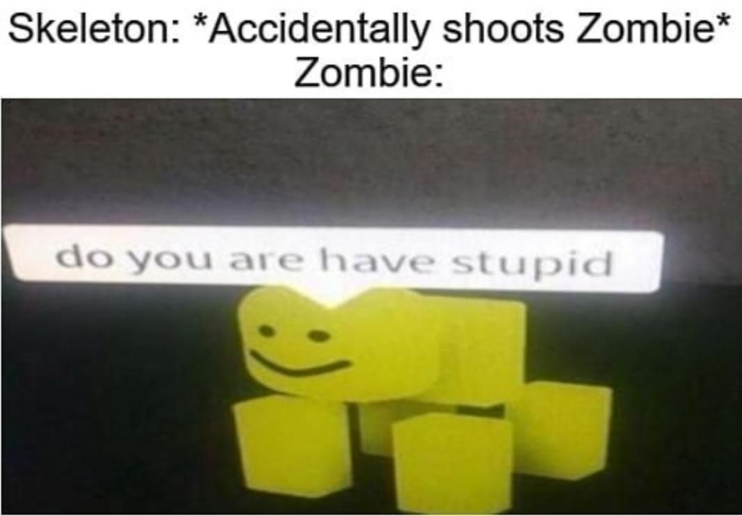 Dumb ***