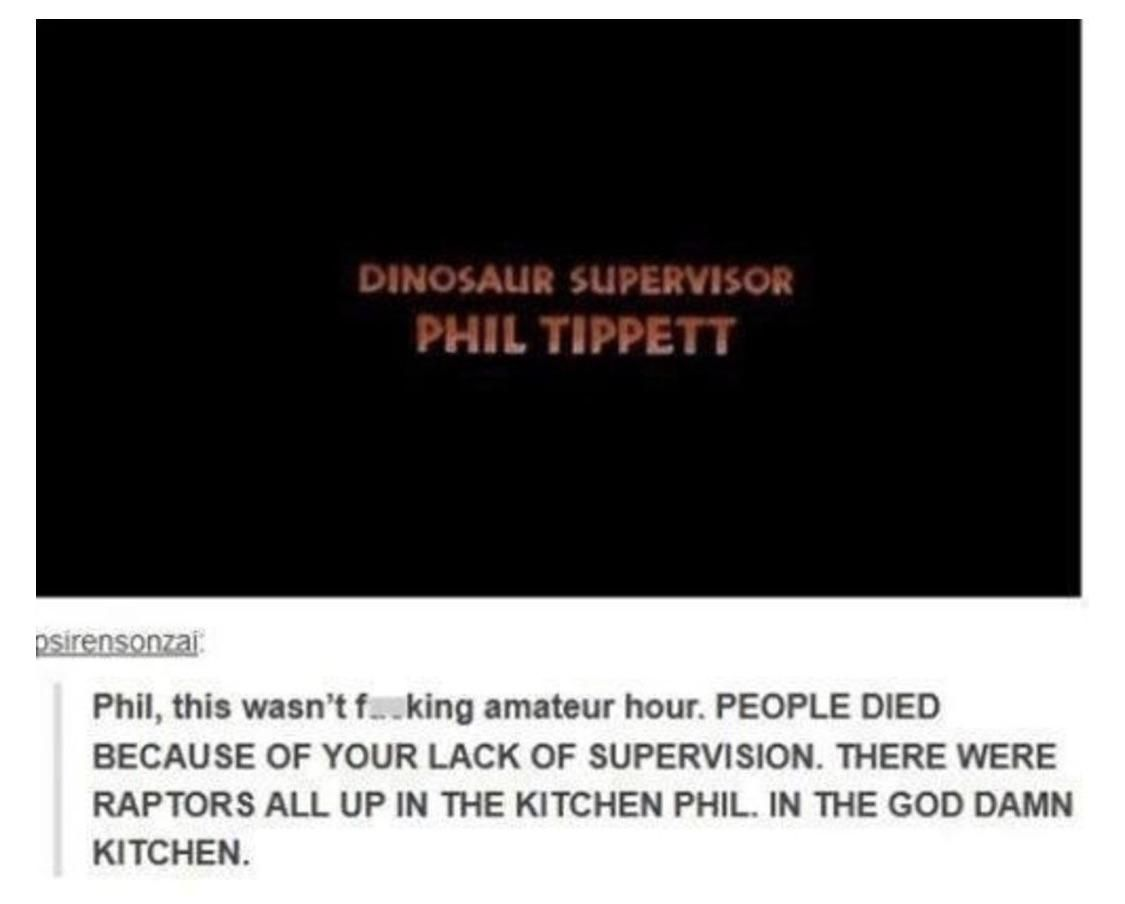 During the credits of 'Jurassic Park'...