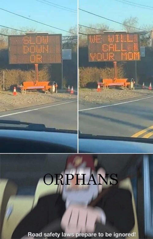 Slow down the orphans