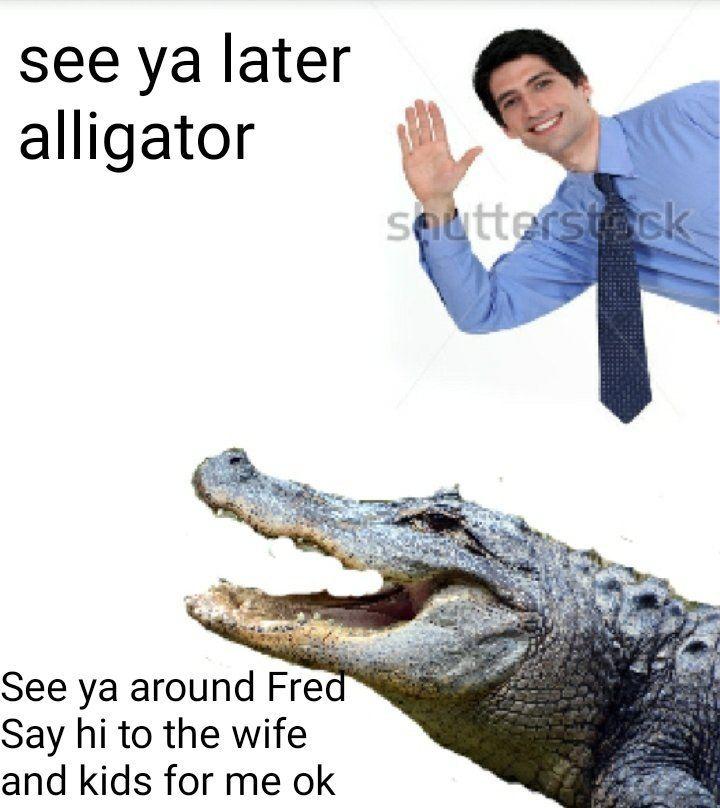 In a while crocodile!