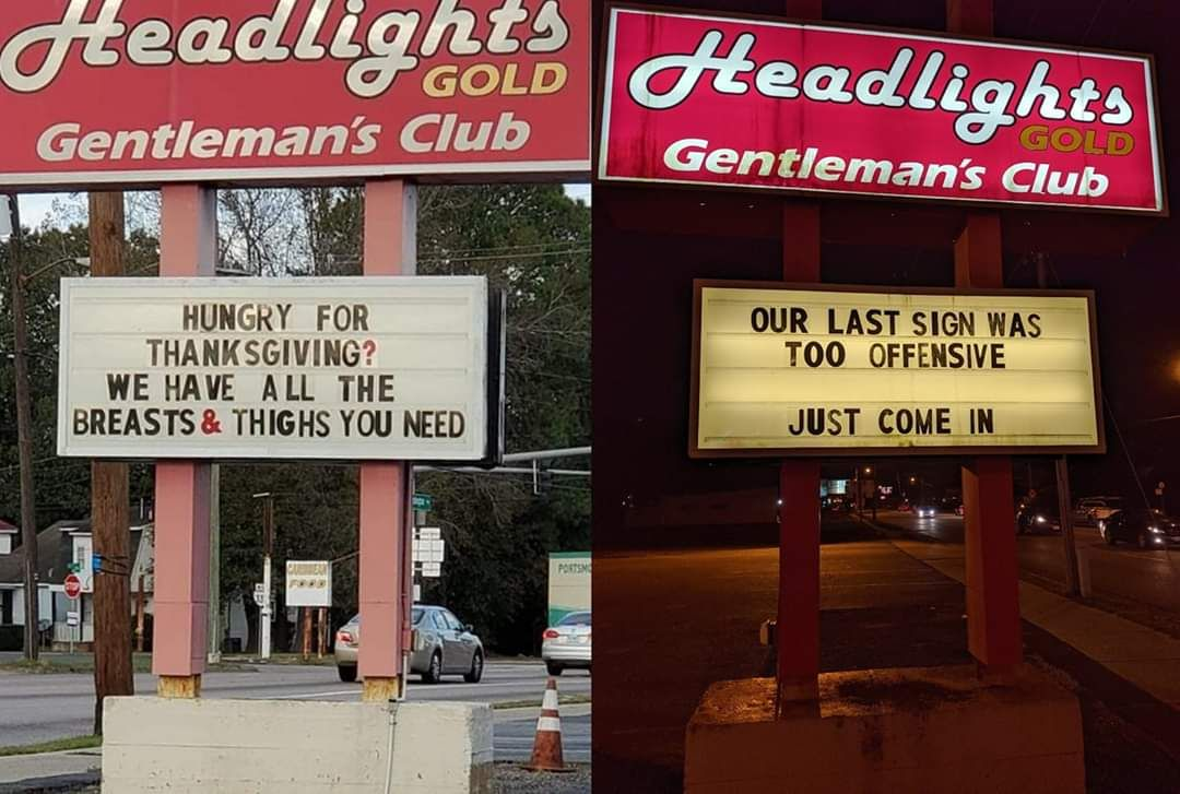 A local strip club in VA got a complaint about the left sign, so they took it in stride