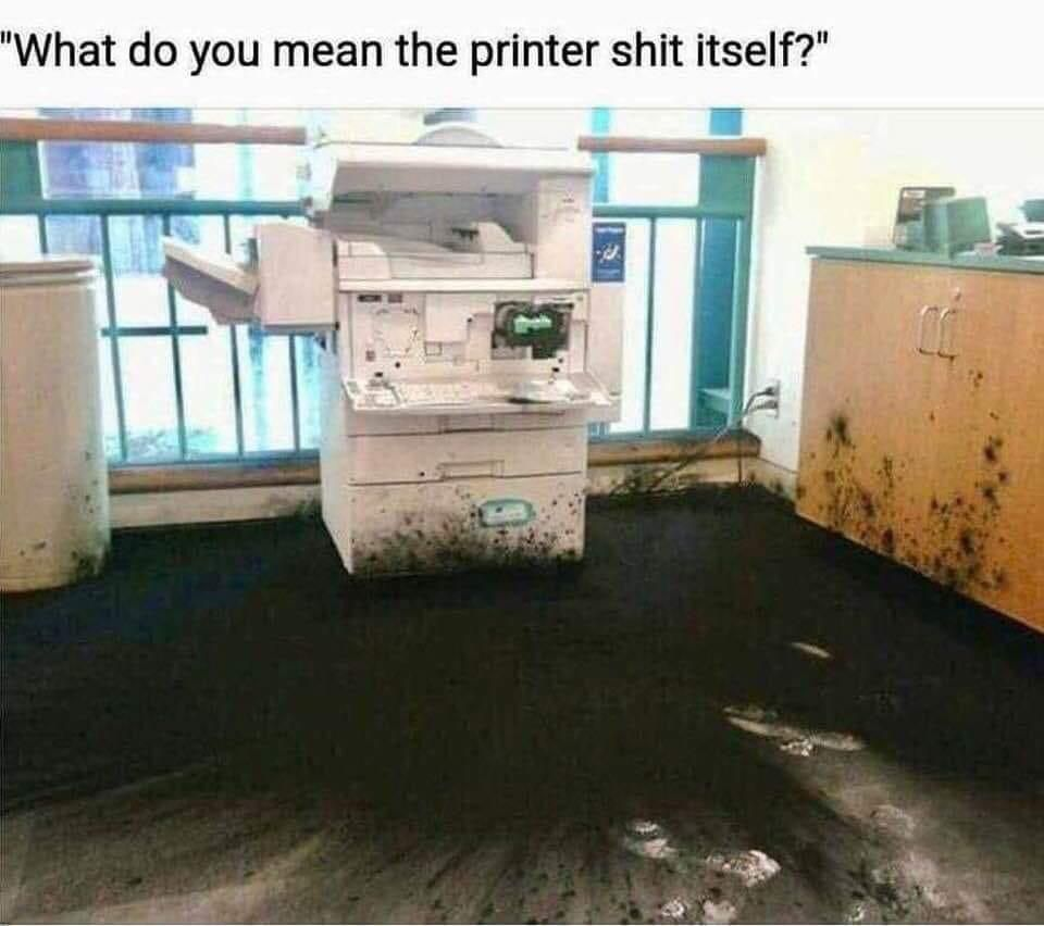 The printer did WHAT?!
