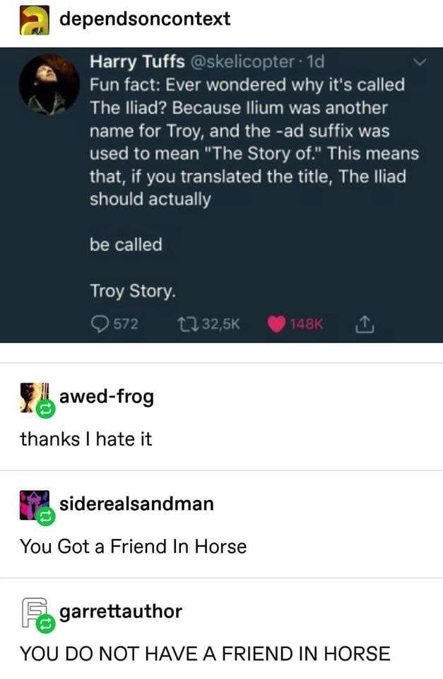 you got a friend in horse ♫