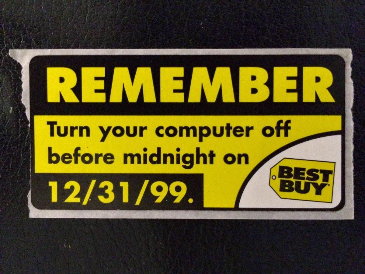Never forget the Y2K scare