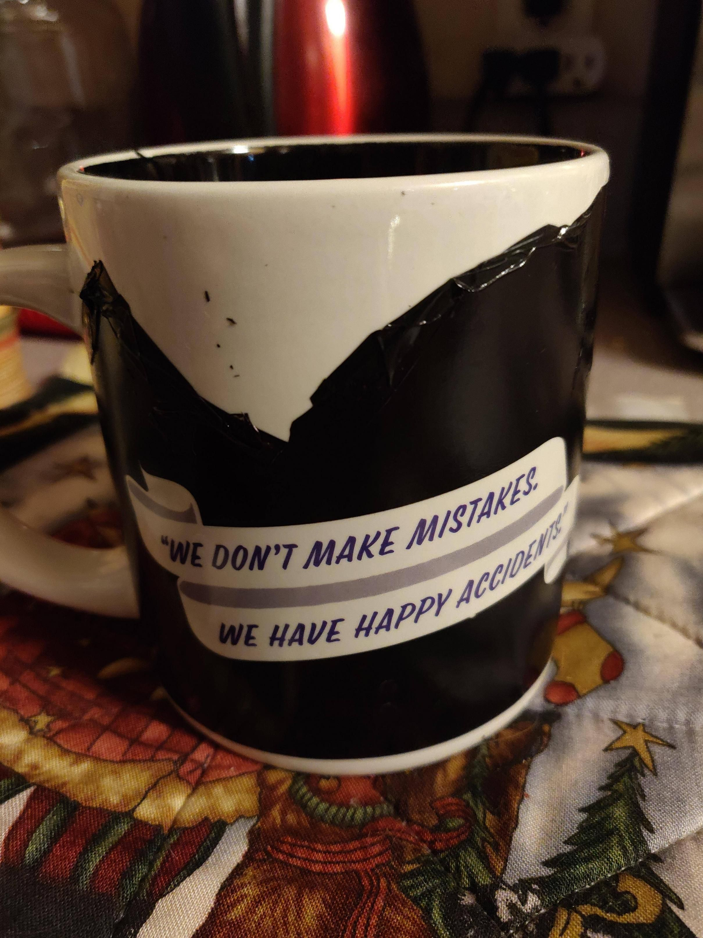 My wife accidentally ran my color-changing Bob Ross coffee mug through our new dishwasher. I told her I wasn't even upset because...