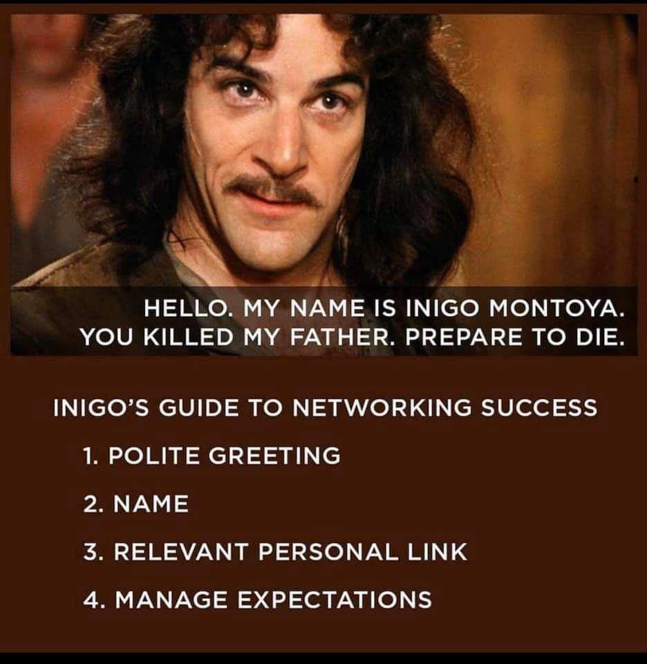 Inigo Montoya, Networking Guru