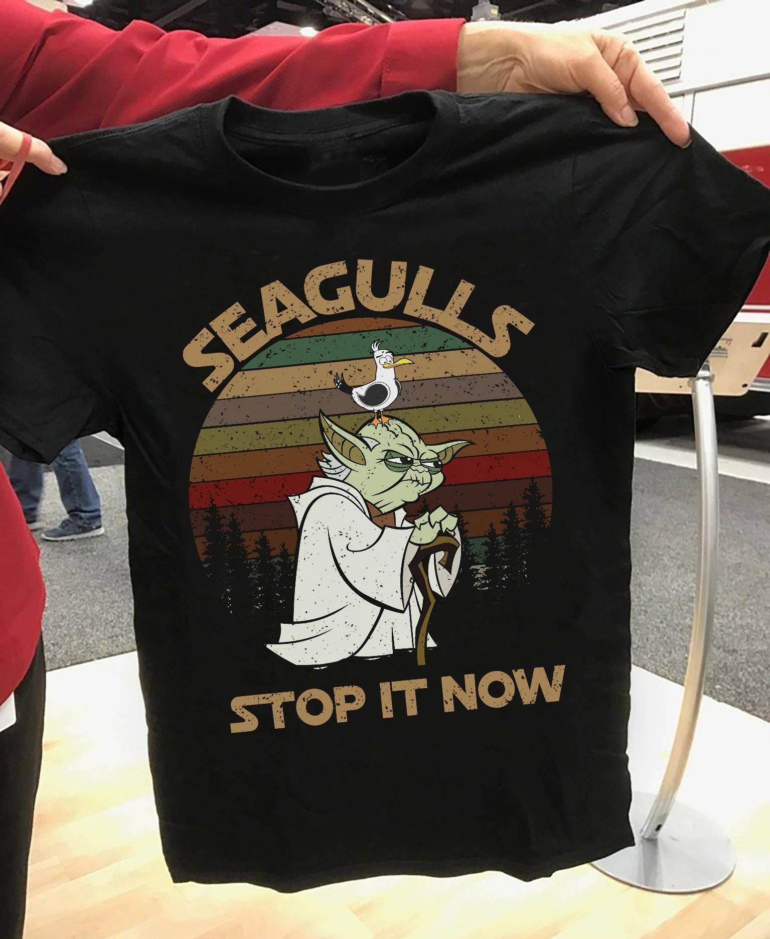 "I said, ""Seagulls, mmm! Stop it now!"""