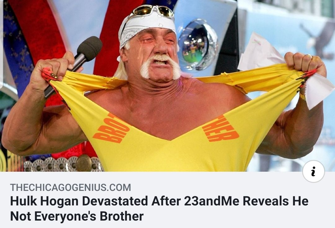 The truth is finally put there!! https://thechicagogenius.com/hulk-hogan-devastated-after-23andme-reveals-he-not-everyones-brother