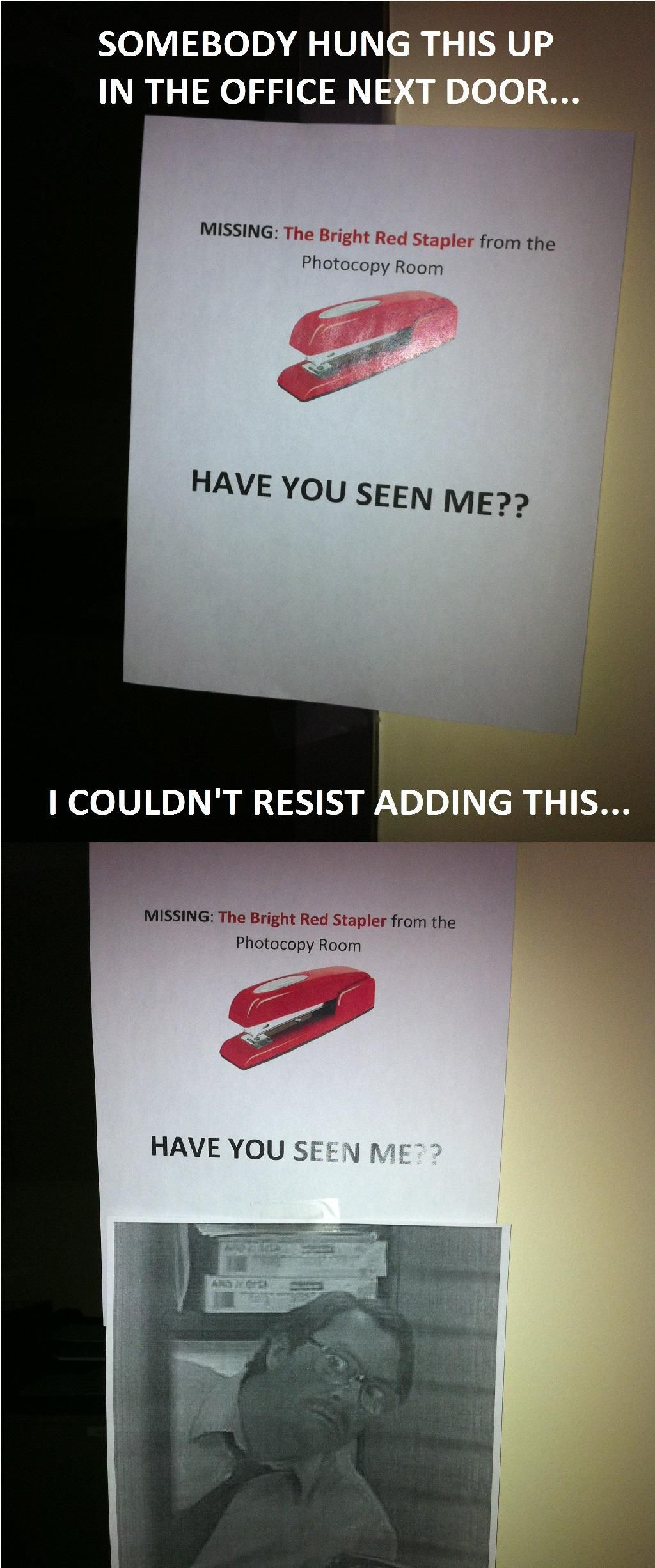 I believe you have my stapler...