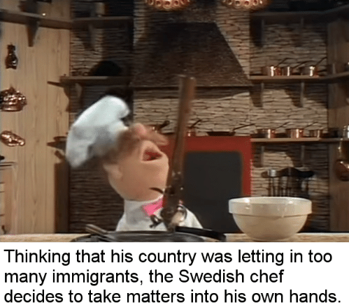 Who tf sees ''Swedish chef'' an makes an Italy meme.