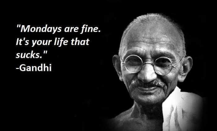 Gandhi with the life changing quotes