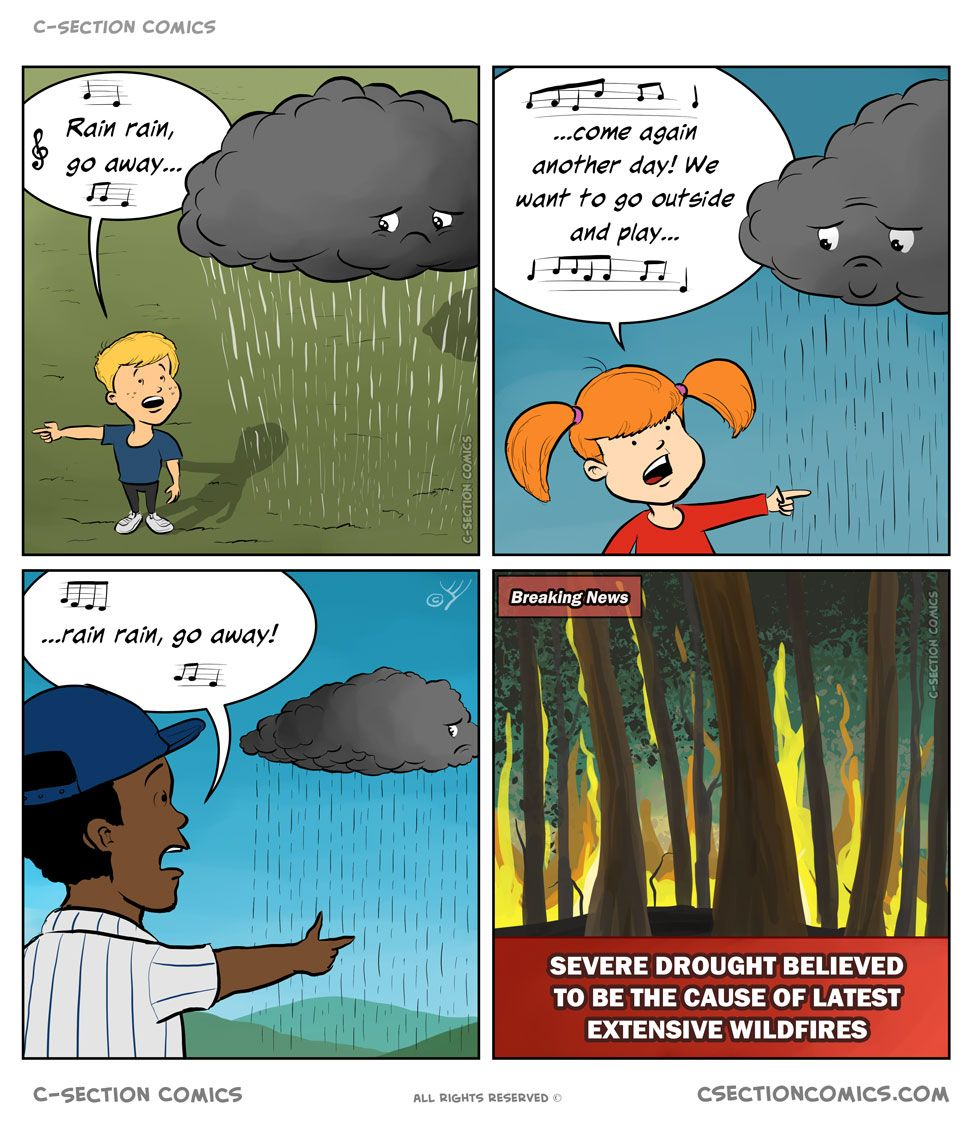 Don't listen to those kids, rain