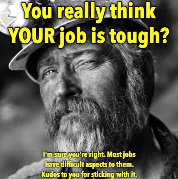 Hard job.