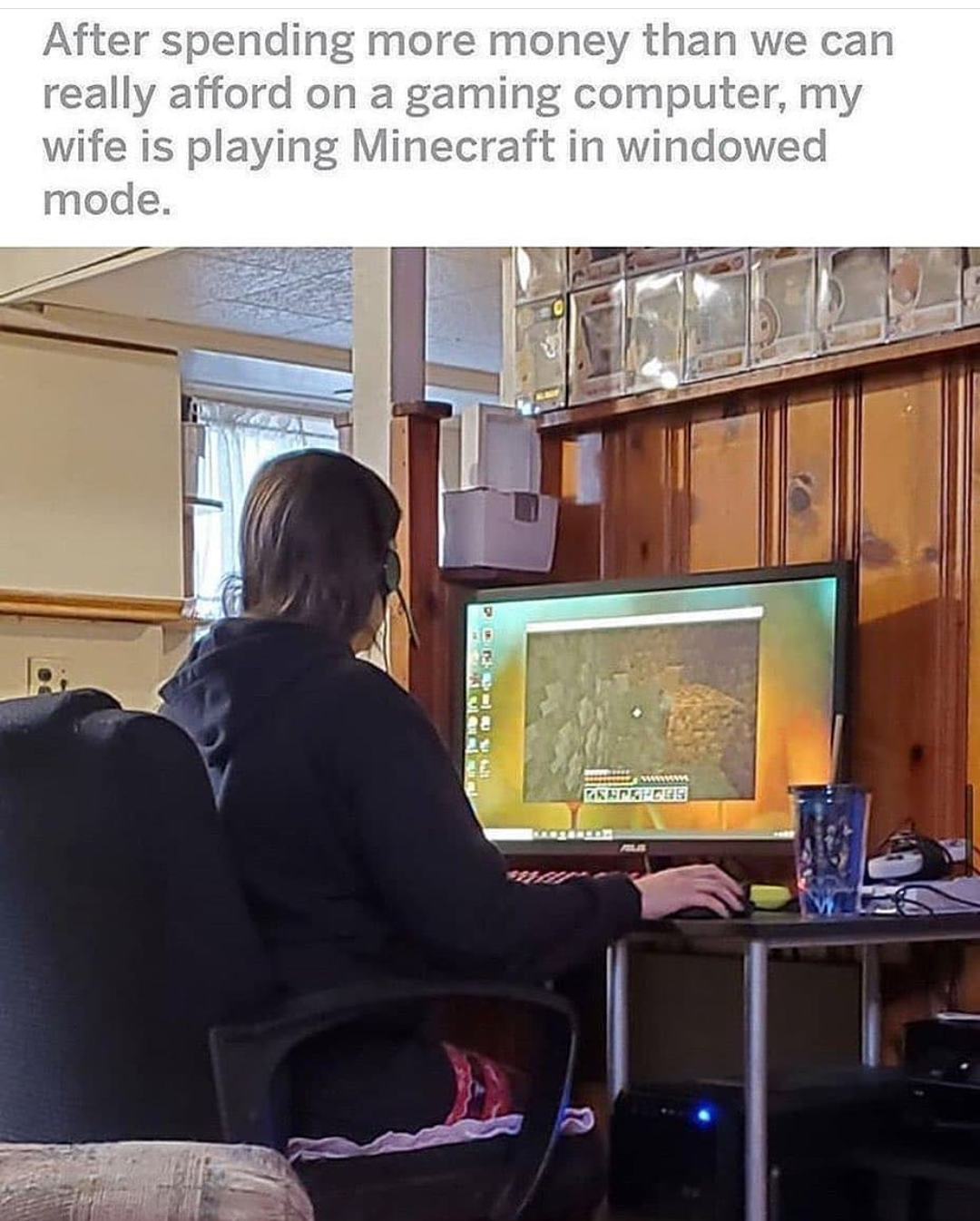 Who plays Minecraft in windowed mode!! OMG!!