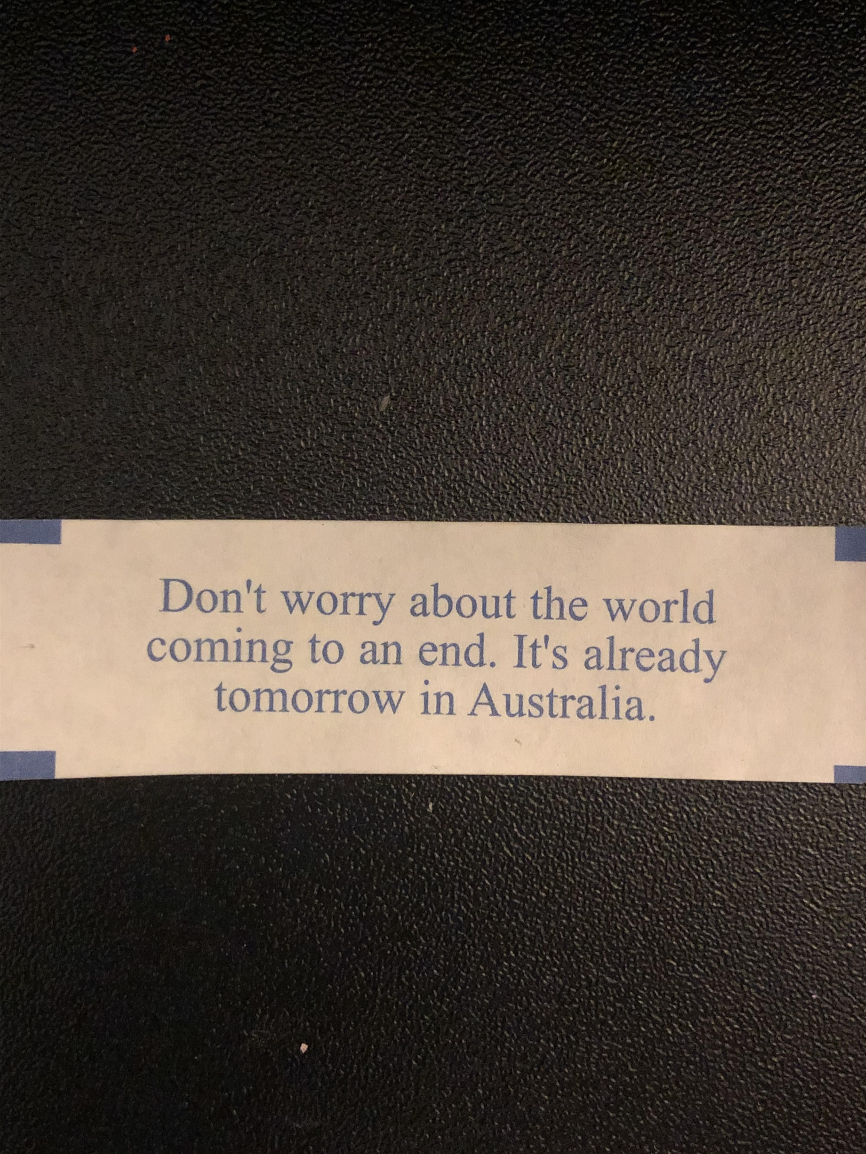 Is it just me or are fortune cookies getting more and more specific by the day