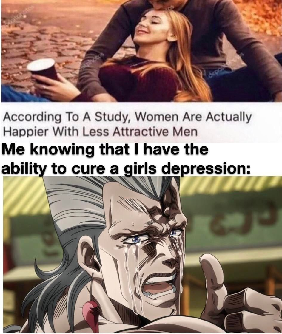 I always thought I made them more depressed