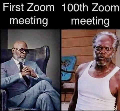 1st Zoom meeting vs 100th Zoom meeting
