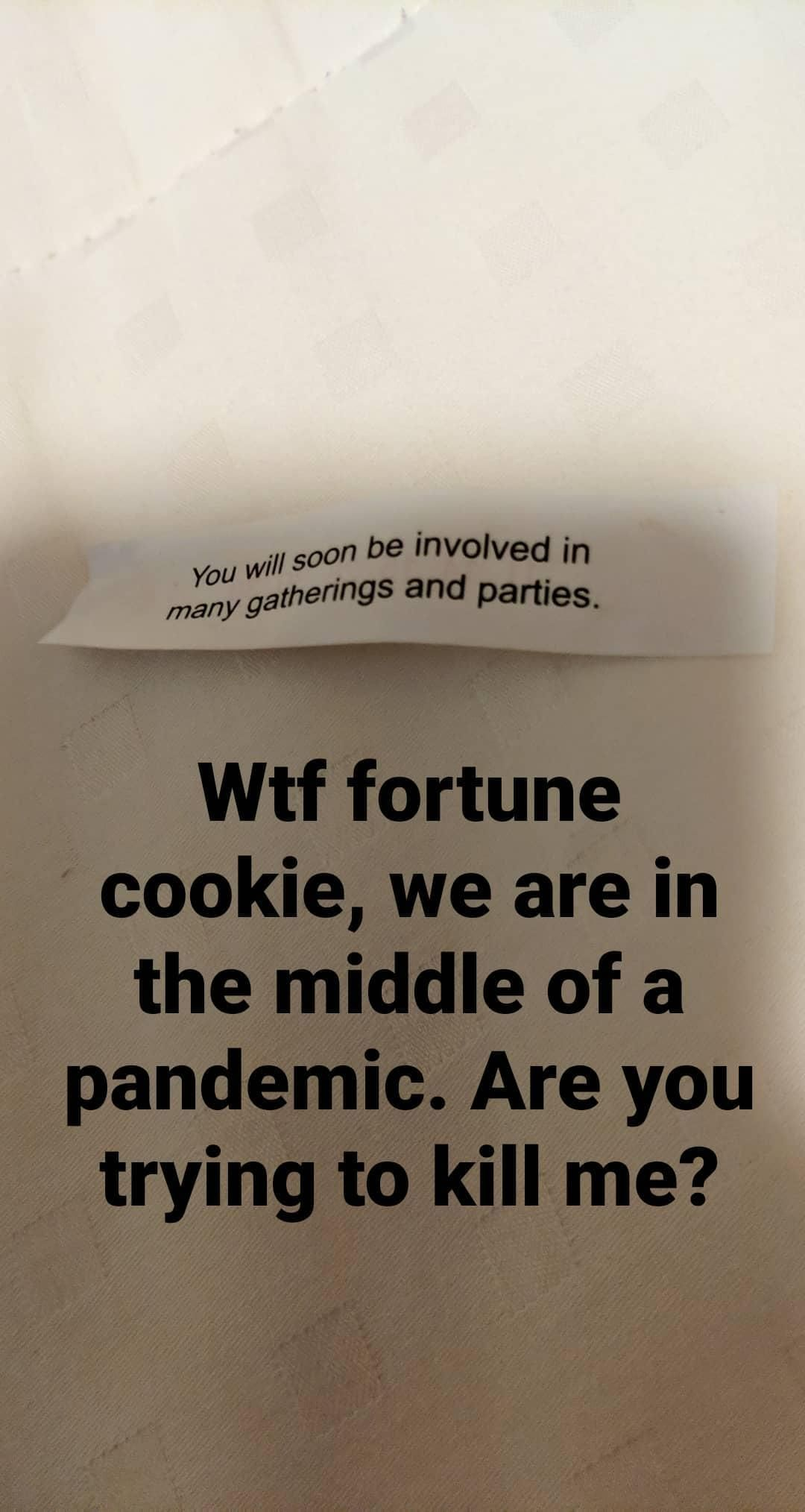 My fortune cookie is trying to kill me
