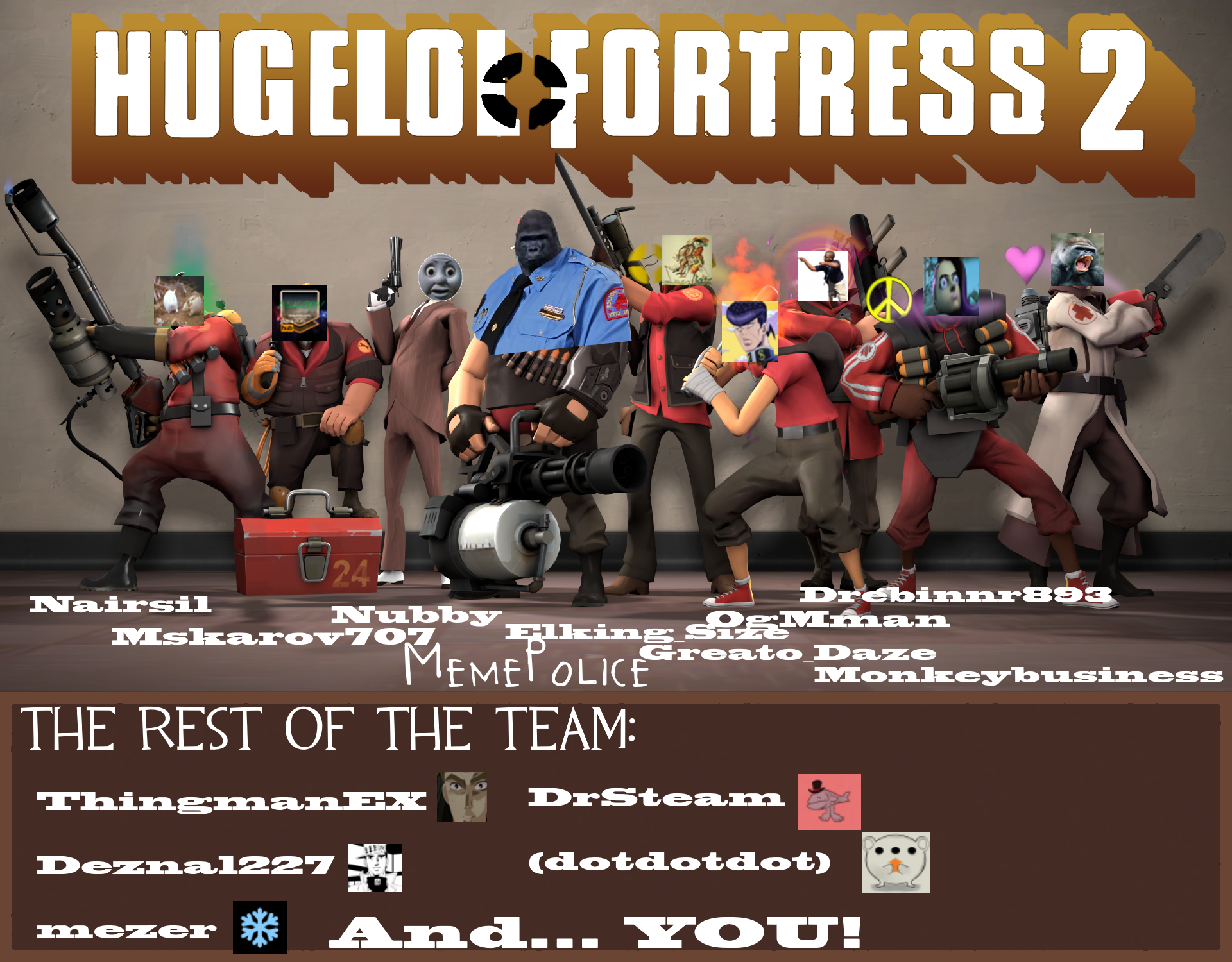 Come Join the Hugelol TF2 Team, reply in DM or comment if you're interested in joining us