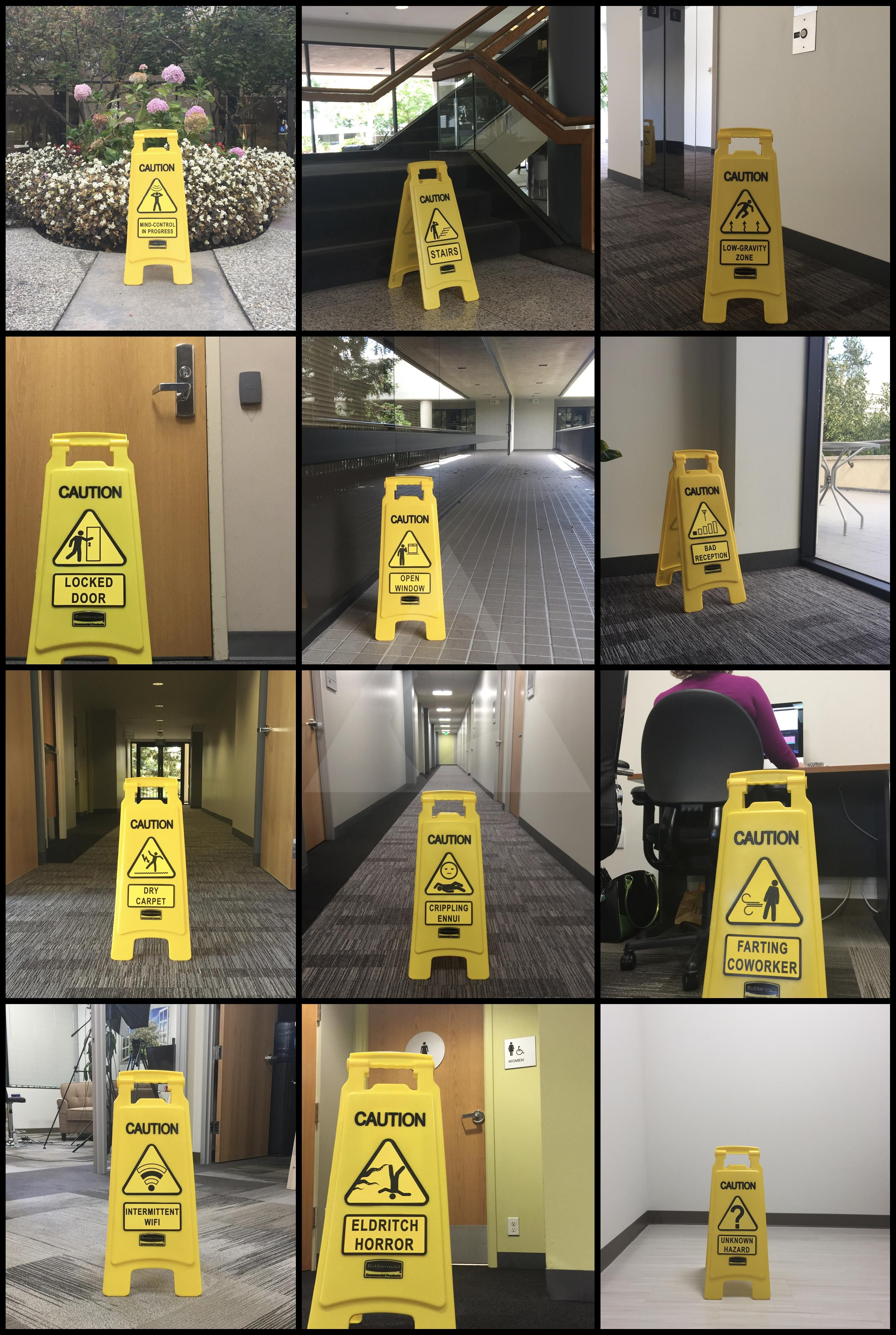 I used to amuse myself by leaving fake hazard signs around the office.