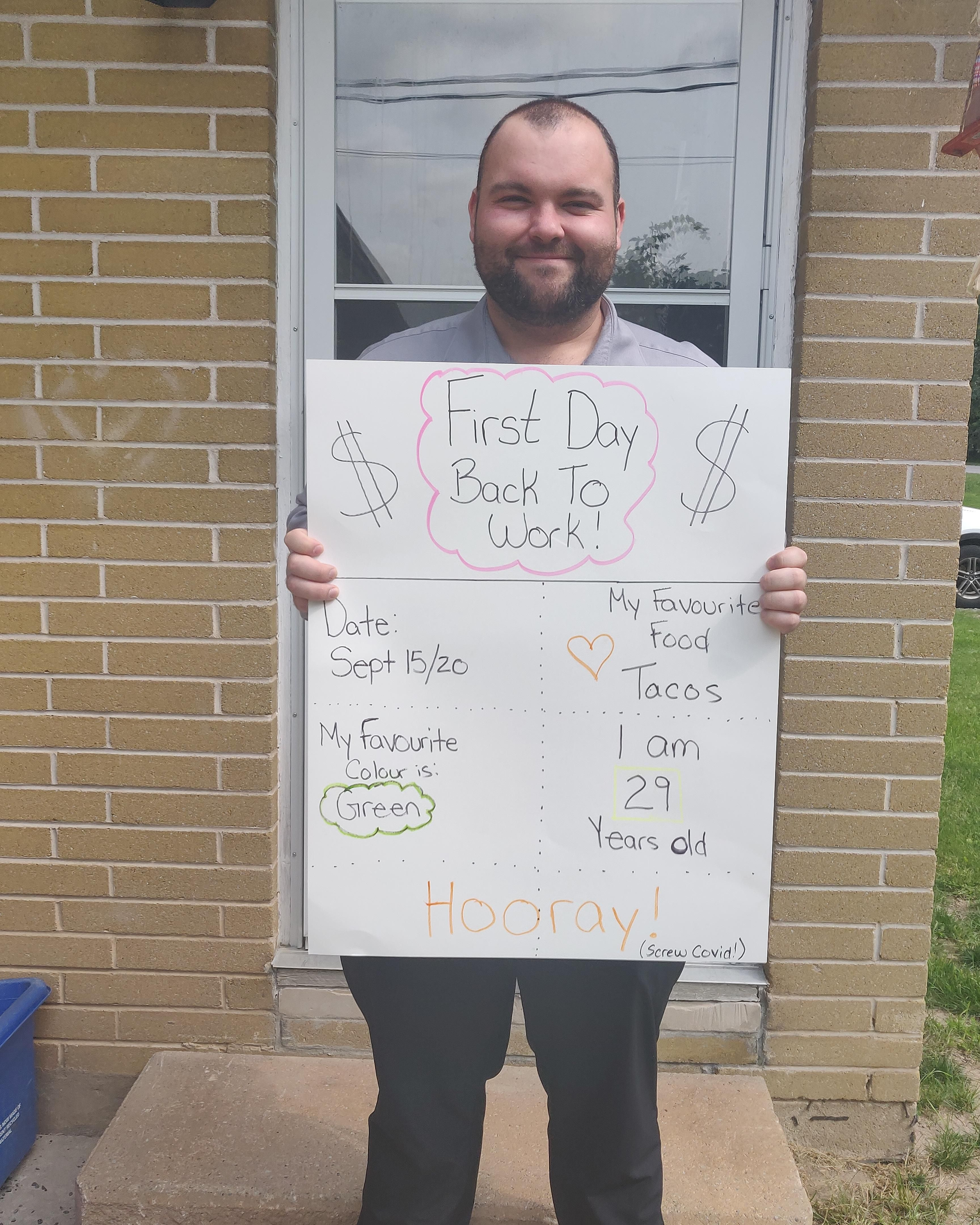 My boyfriend is starting work again after his workplace has been shut down for 6+ months!! He's super excited to start his first day!