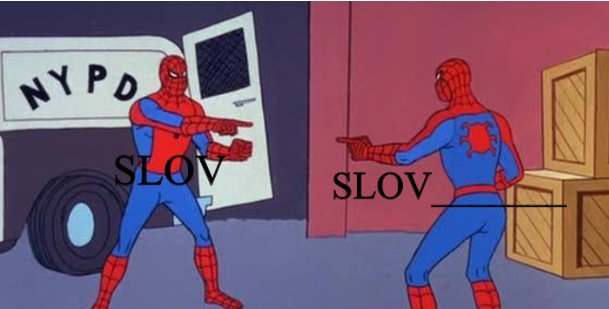 There is 2 Slov right now, they are slowly invading.