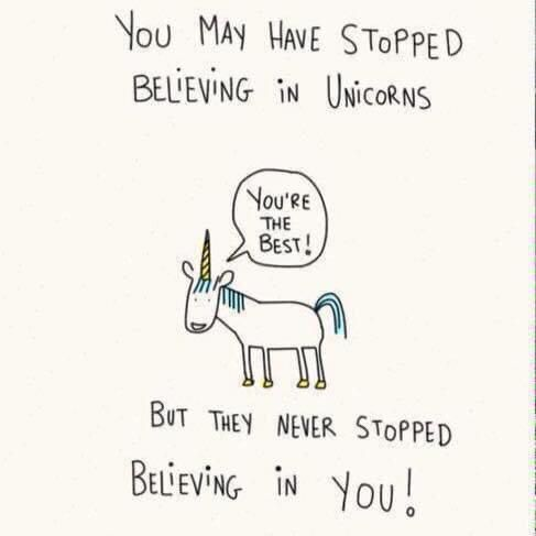 Unicorns Believe in You