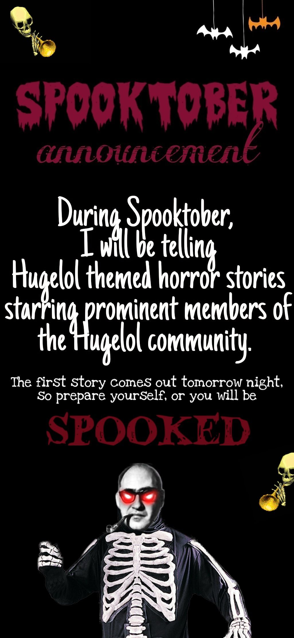 Spooky Spooktober everyone! Stay tuned for horror stories starring your favorite memelords