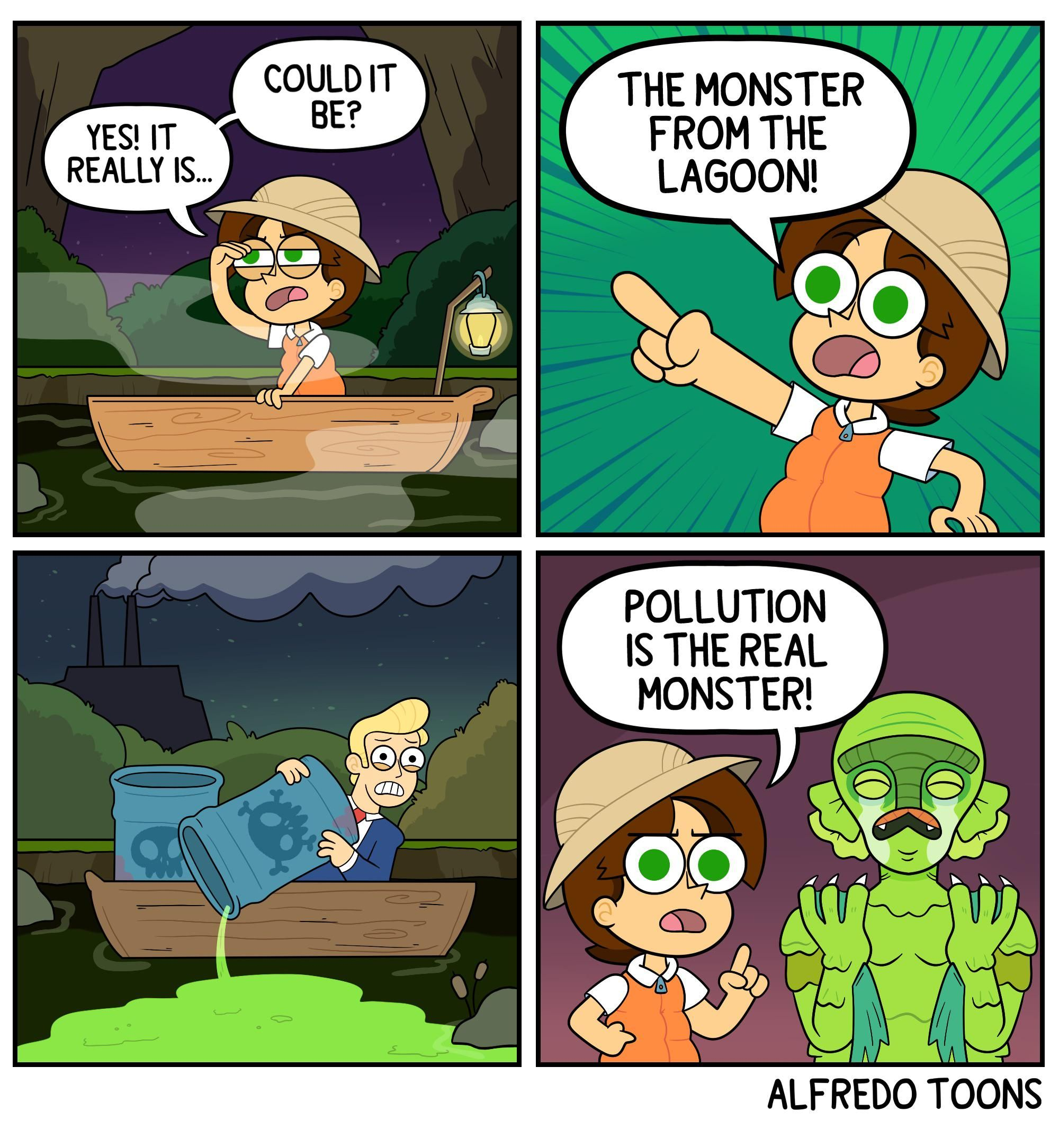 POLLUTION IS THE REAL MONSTER!