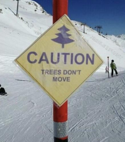 I would be the reason for this sign.