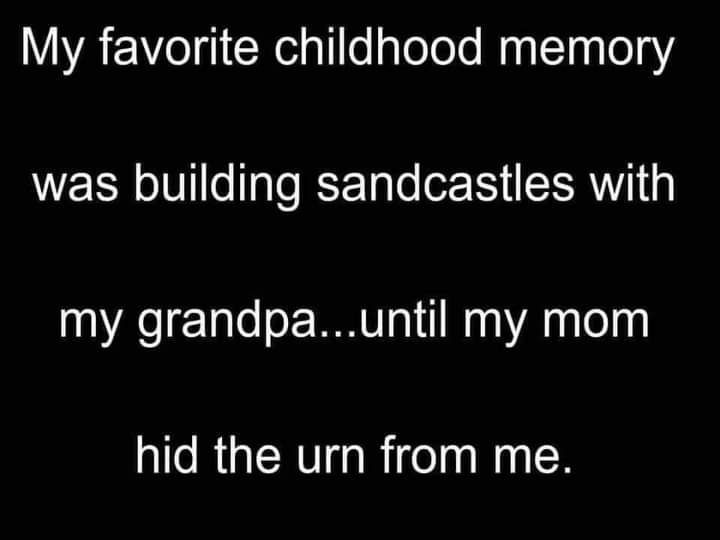 Those memories that stick with us forever.