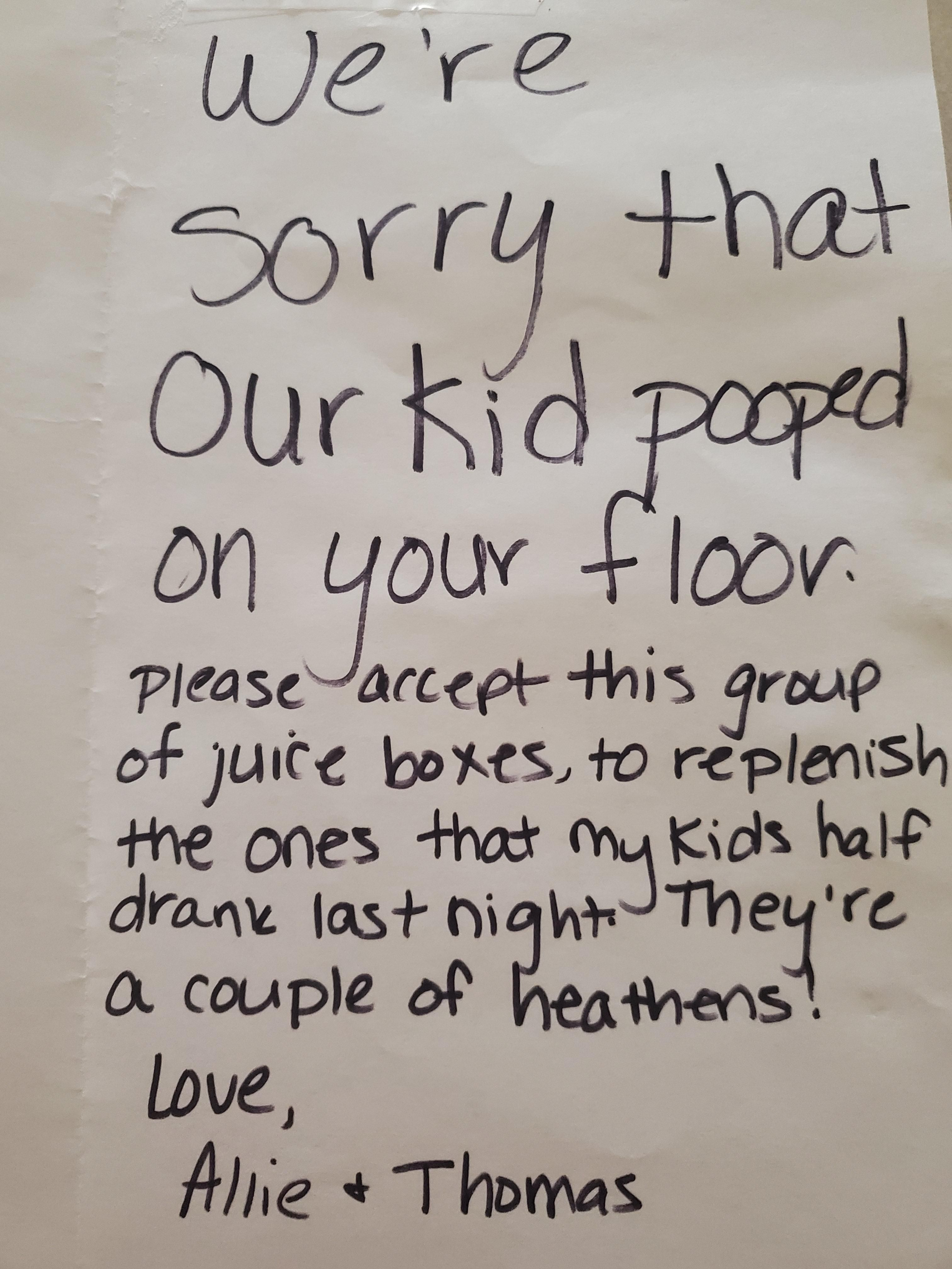 Had my brother and SIL over for dinner, this letter we got the next morning on our doorstep sums up children perfectly