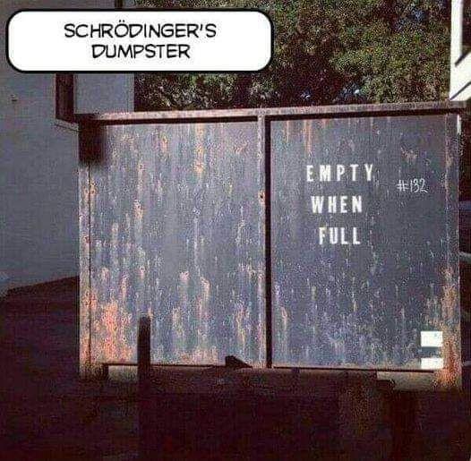 Schrodinger's Dumpster