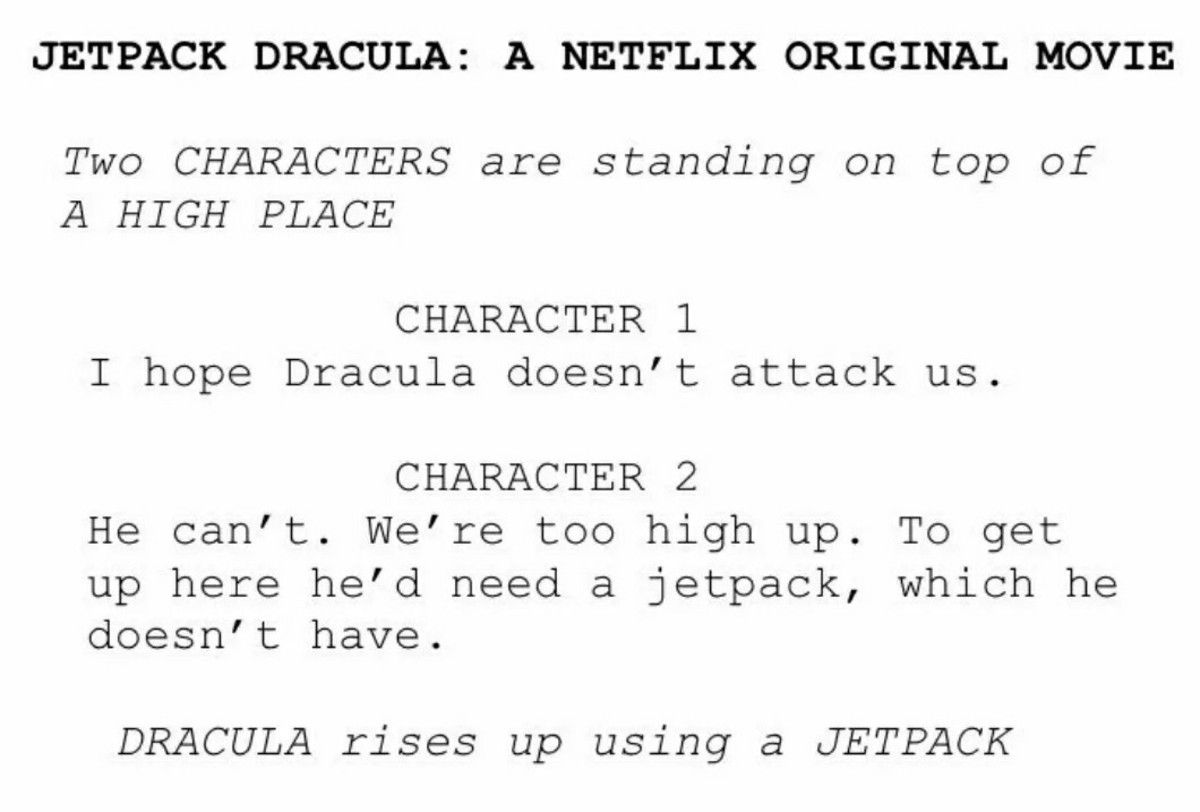Why doesn't he just turn into a bat, because then he wouldn't be Jetpack Dracula