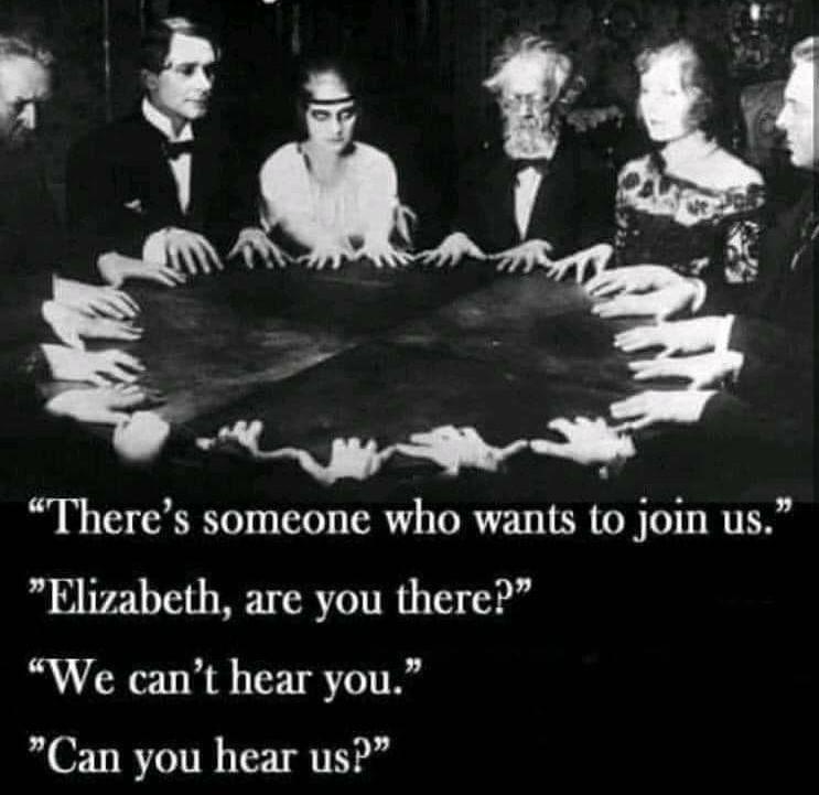 Virtual meetings are like modern seances
