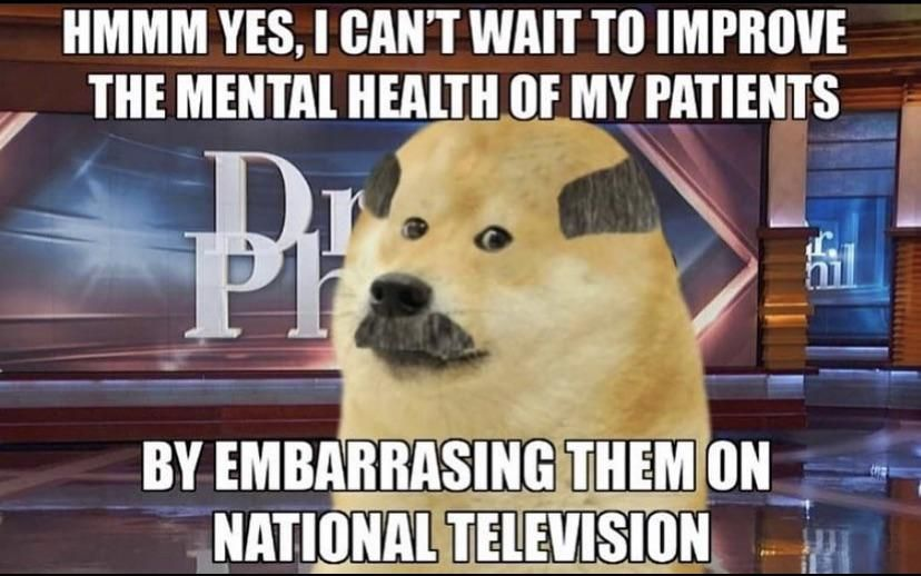 Doctor Phil logic