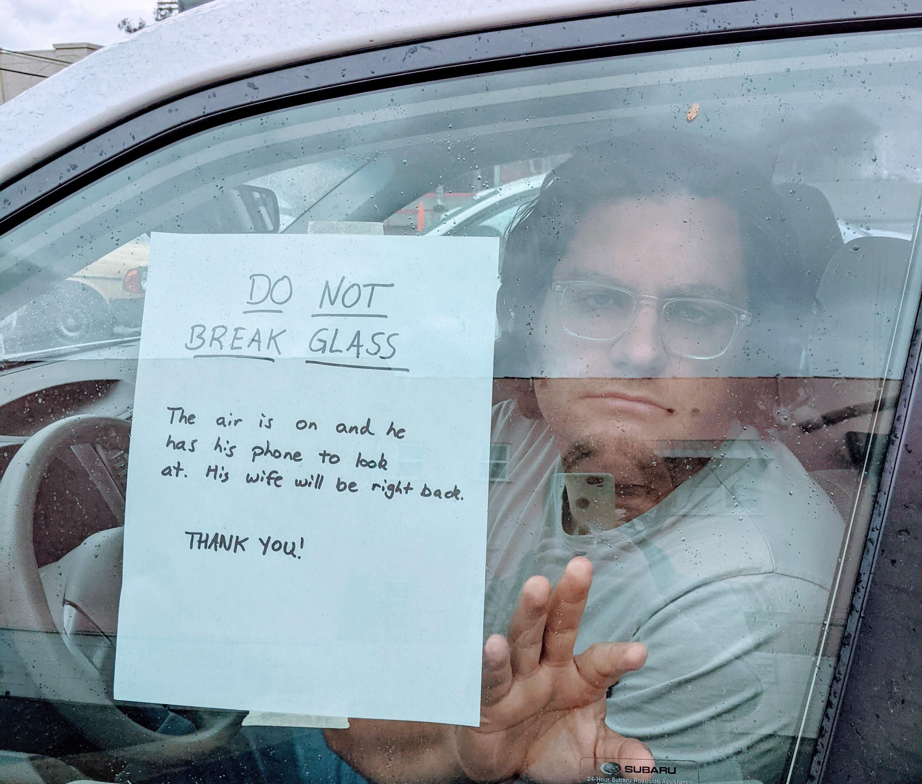 My wife had the virus and I didn't so she makes me wait in the car when we get groceries. I made a sign.