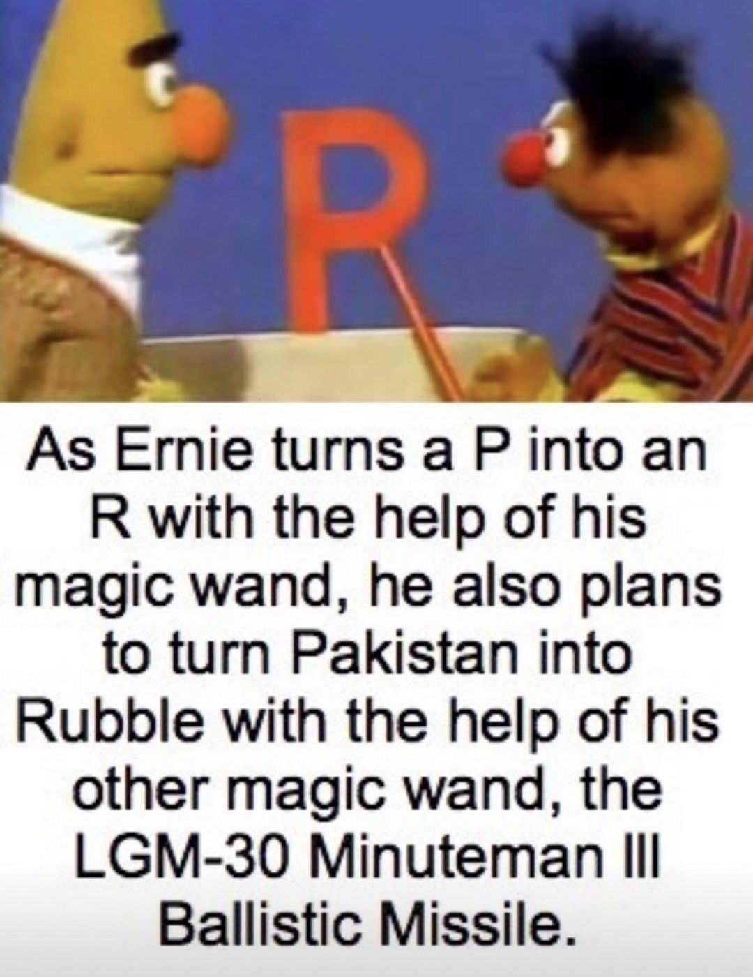 Ernie been plotting