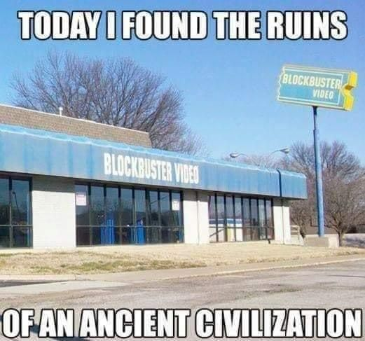 Blockbuster - a lifetime ago.