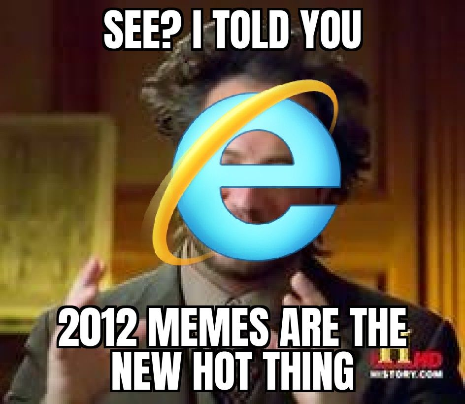Missed them as much as I miss internet explorer... Rest in peace my friend.