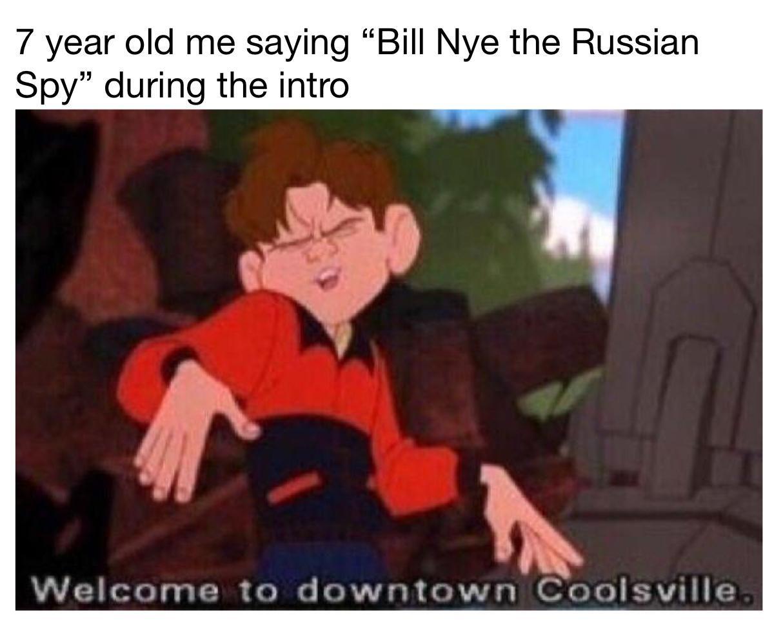 Bill Nye is pretty cool ngl