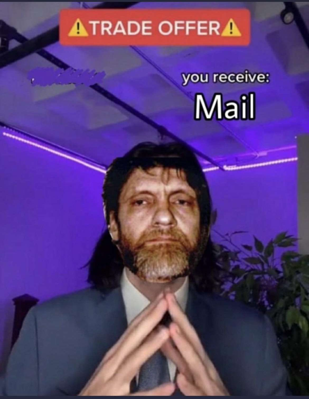Enough trade offers, time to open your mail.