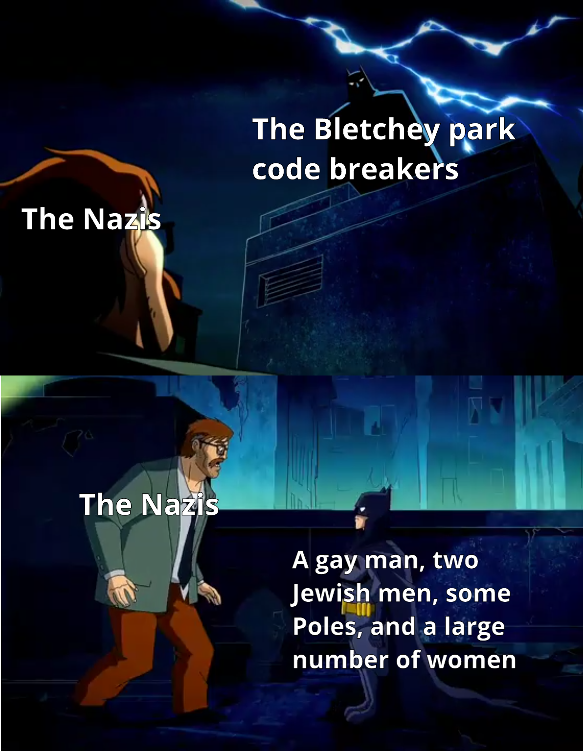 The Nazis believed only the most Aryan men alive could have broken their code... they were a *little* off.