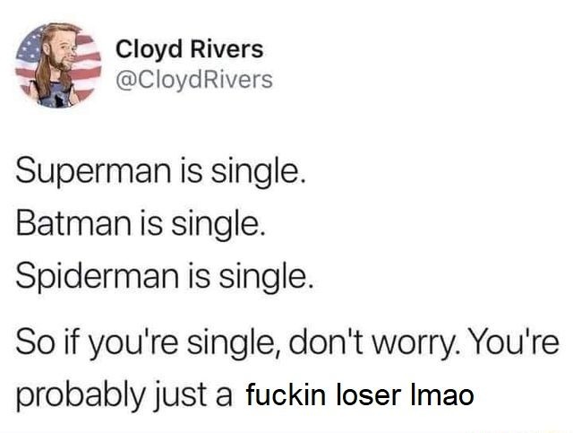 But wait I'm single too