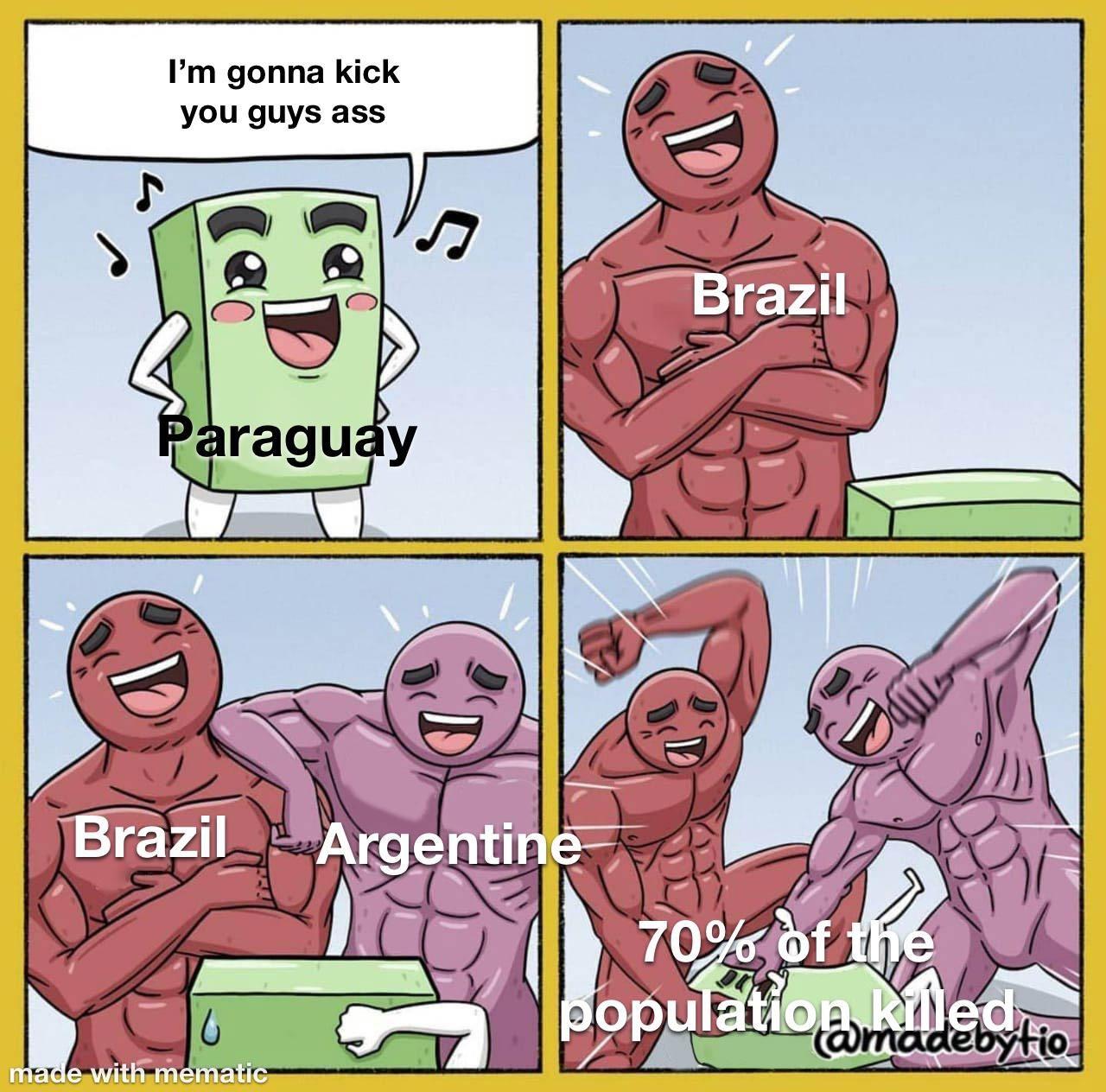 The Paraguayan war was more brutal than the American civil war.