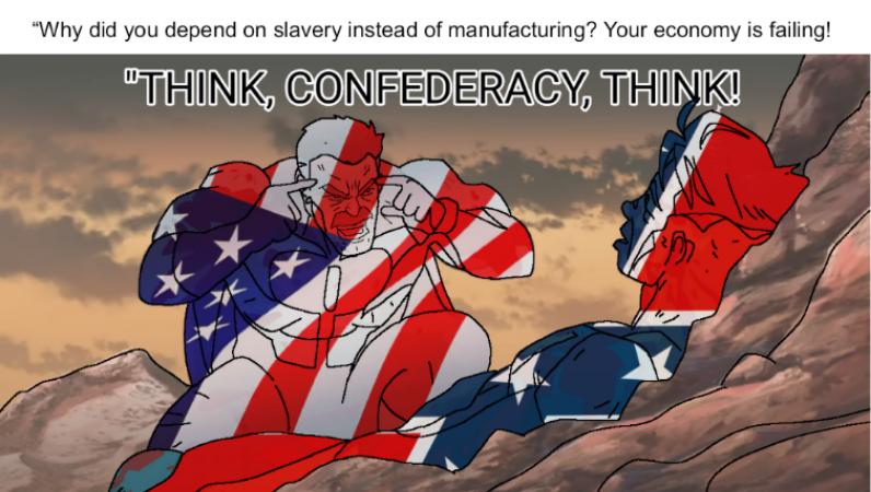 My history teacher had us make civil war memes and I finished mine c: