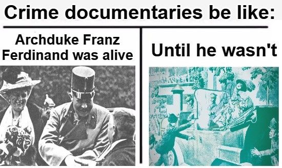 This documentary is brought to you by the Black Hand