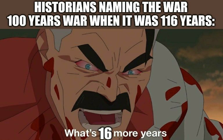 116 years wars just doesn't sound that good