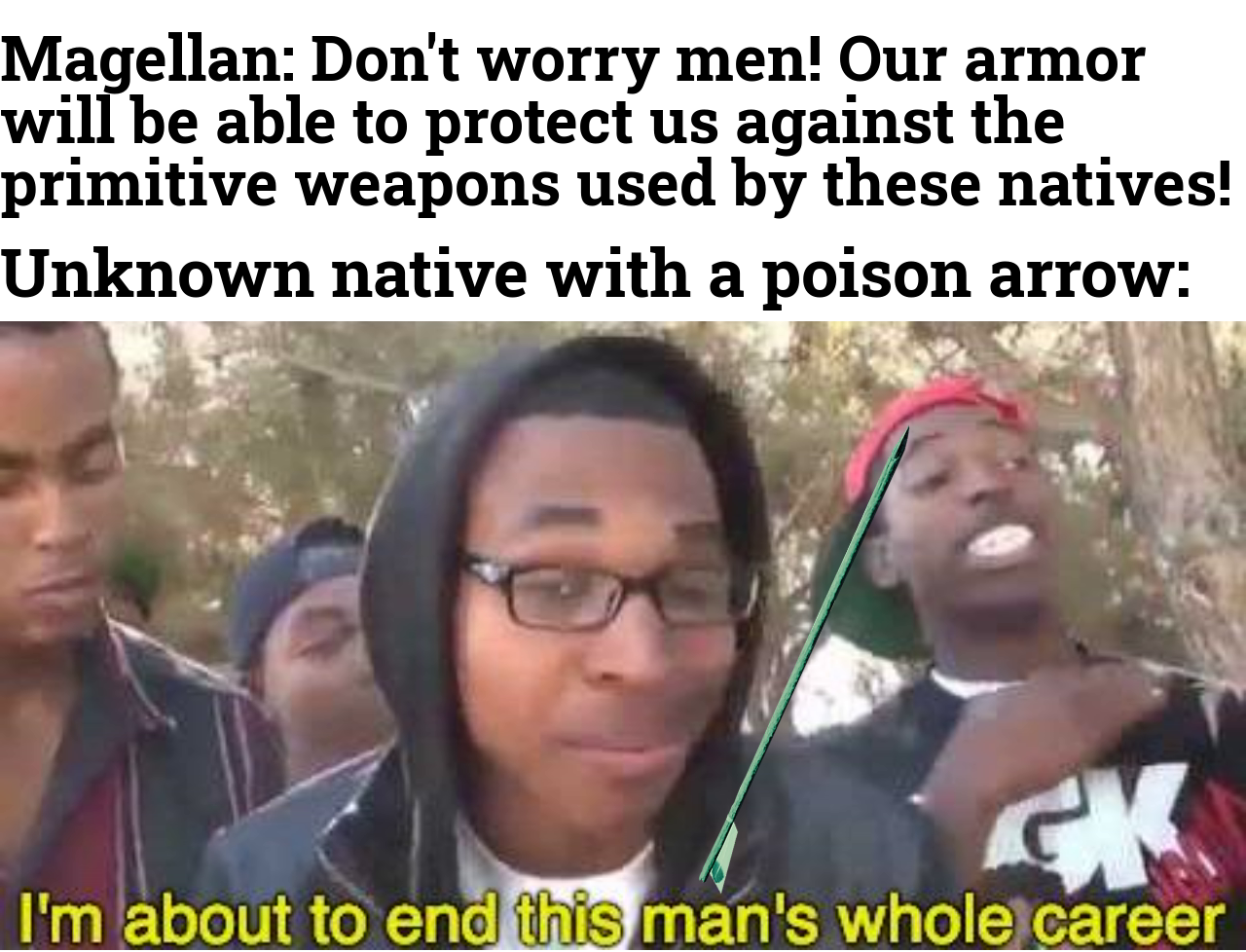 Never underestimate natives regardless of your tech level