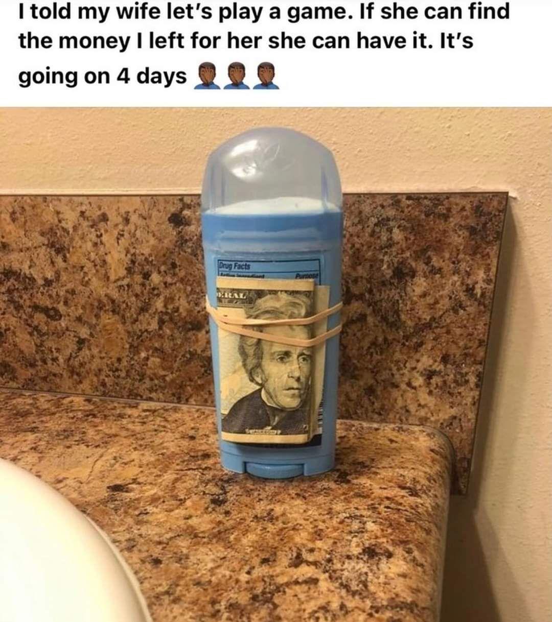 The deodorant hides the money scent hehe